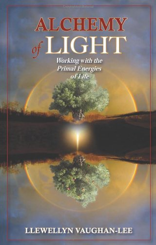 Alchemy of Light: Working with the Primal Energies of Life: Vaughan-Lee, Llewellyn