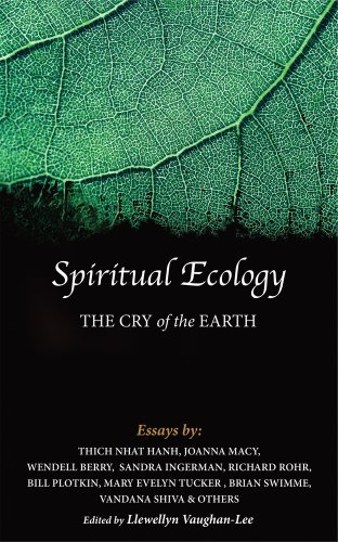 Spiritual Ecology: The Cry of the Earth: Macy, Joanna; Hanh, Thich Nhat; Berry, Wendell; Ingerman, ...