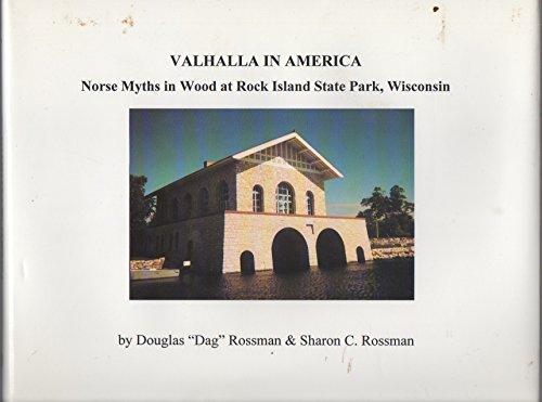 9781890352066: Valhalla in America: Norse Myths in Wood at Rock Island State Park, Wisconsin