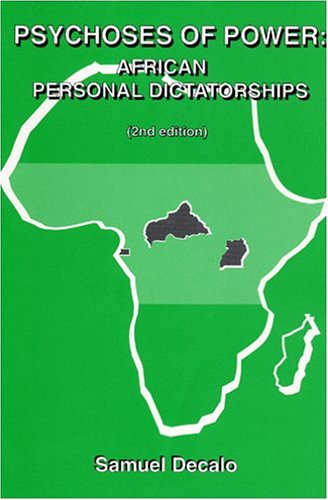 9781890357023: Psychoses of Power : African Personal Dictatorships (African Modernization and Development Series)