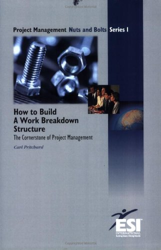 How to Build a Work Breakdown Structure: Carl L. Pritchard