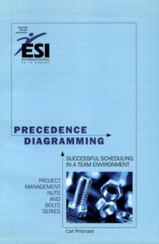9781890367206: Precedence Diagramming: Successful Scheduling in a Team Environment, Second Edition (Project Management Nuts and Bolts)