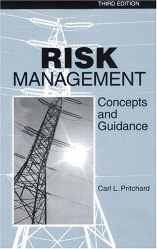 Risk Management: Concepts and Guidance, 3rd edition: Pritchard, Carl L.