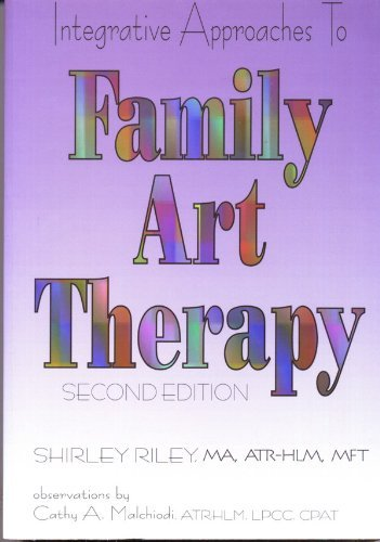 Integrative Approaches To Family Art Therapy: Shirley Riley, Cathy