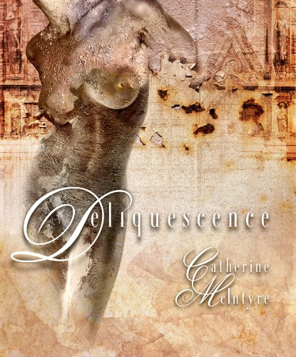 Deliquescence: McIntyre, Catherine