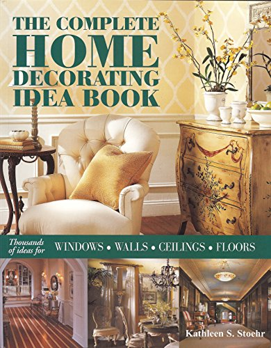 9781890379162: The Complete Home Decorating Idea Book: Thousands of Ideas for Windows, Walls, Ceilings and Floors