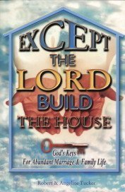 Except the Lord Build the House: God's: Robert and Angeline