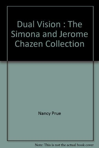 9781890385101: Dual Vision : The Simona and Jerome Chazen Collection