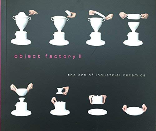 9781890385194: Object Factory II: the Art of Industrial Ceramics