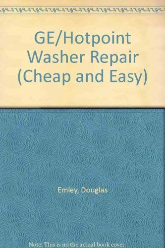 Cheap and Easy! Ge/Hotpoint Washer Repair: Emley, Douglas