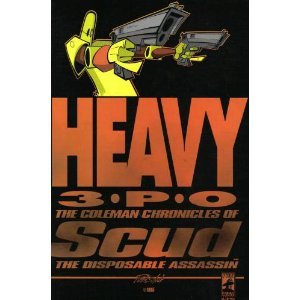 9781890388010: Heavy 3PO: The Coleman Chronicles of Scud the Disposable Assassin, Scud Vol. 1