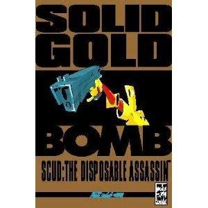 Scud The Disposable Assassin: Vol. 3, Solid Gold Bomb: Schrab, Rob