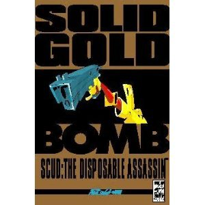 Scud The Disposable Assassin: Vol. 3, Solid Gold Bomb