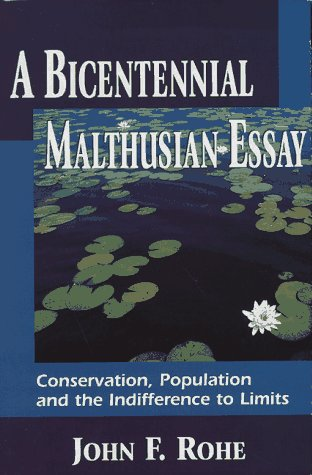 A Bicentennial Malthusian Essay: Conservation, Population, and the Indifference to Limits