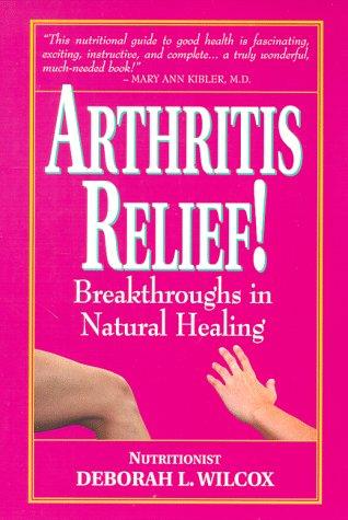 9781890394042: Arthritis Relief: Breakthroughs in Natural Healing