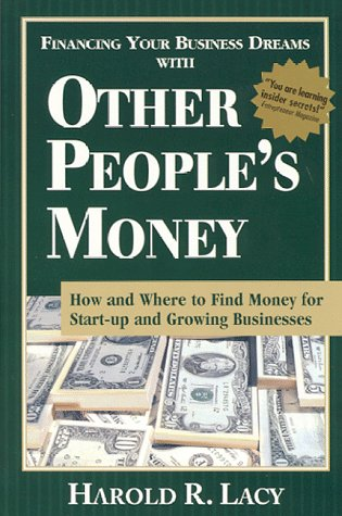 9781890394110: Financing Your Business Dreams With Other People's Money: How and Where to Find Money for Start-Up and Growing Businesses