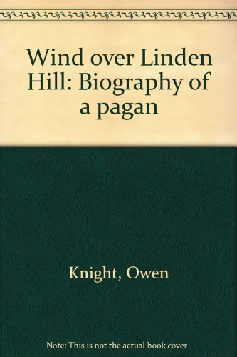 "Wind Over Linden Hill: Biography of a Pagan (Inscribed to ""Emily""): Owen Knight"