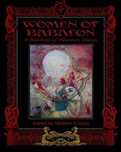 Women of Babalon: A Howling of Women's: Mishlen Linden; Linda