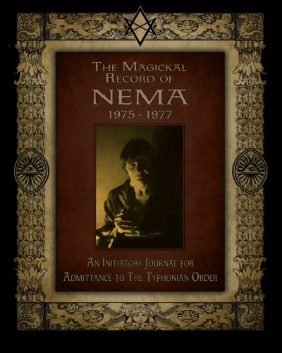 9781890399511: The Magickal Record of Nema, 1975-1977: An Initiatory Journal for Admission to The Typhonian Order