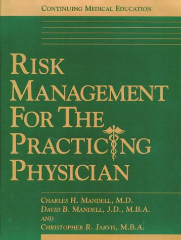 9781890415105: Risk Management for the Practicing Physician