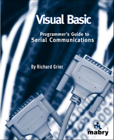 9781890422257: Visual Basic Programmer's Guide to Serial Communications