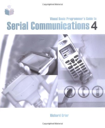 Visual Basic Programmer's Guide to Serial Communications: Richard Grier