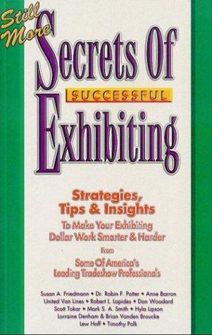 Still More Secrets of Successful Exhibiting: Susan A. Friedmann,