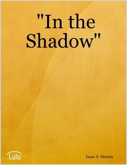 In the Shadow: Isaac S. Dennis