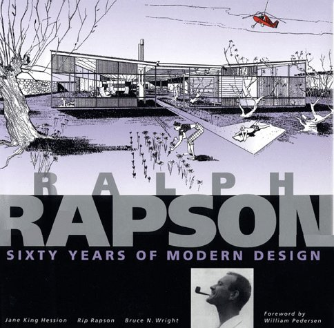 Ralph Rapson: Sixty Years of Modern Design: Hession, Jane King, Rip Rapson, and Bruce N. Wright