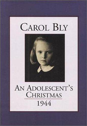 An Adolescent's Christmas, 1944 (1890434183) by Bly, Carol