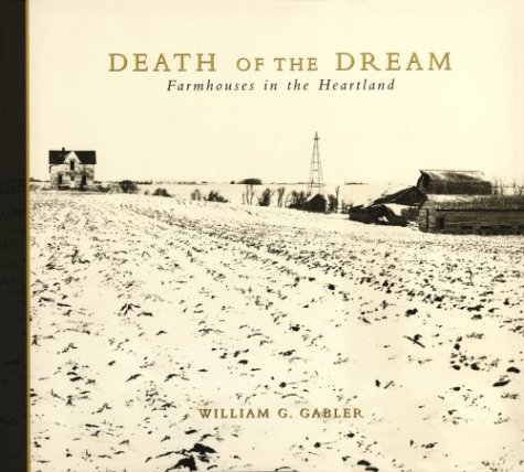 DEATH OF THE DREAM : FARMHOUSES IN THE H: GABLER, WILLIAM