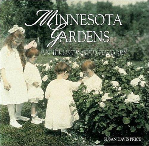 Minnesota Gardens: An Illustrated History: Susan Davis Price