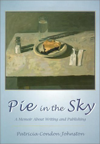 9781890434380: Pie in the Sky: A Memoir about Writing and Publishing