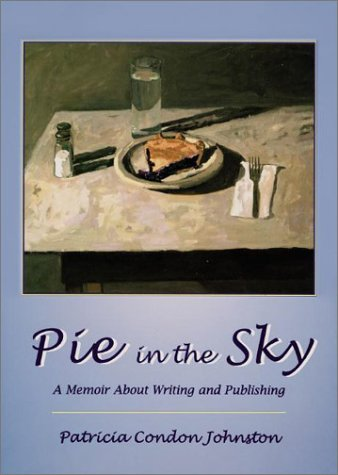 9781890434397: Pie in the Sky: A Memoir about Writing and Publishing
