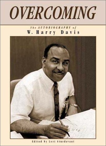 Overcoming: The Autobiography of W. Harry Davis: Davis, W. Harry {Author} with Lori Sturdevant {...