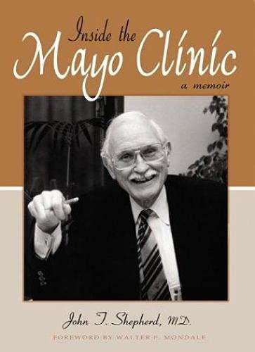 Inside the Mayo Clinic: A Memoir {FIRST EDITION}