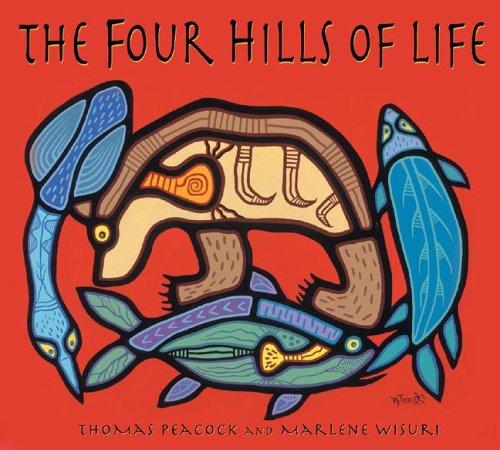 9781890434656: The Four Hills of Life: Ojibwe Wisdom