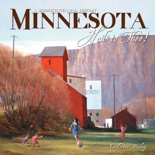 9781890434786: Minnesota Hail to Thee! A Sesquicentennial History