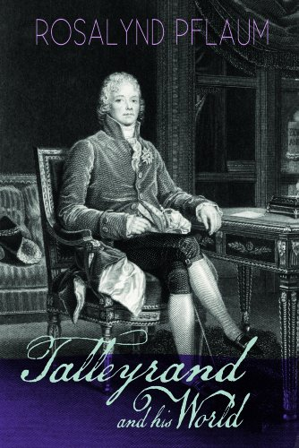 9781890434816: Talleyrand and His World