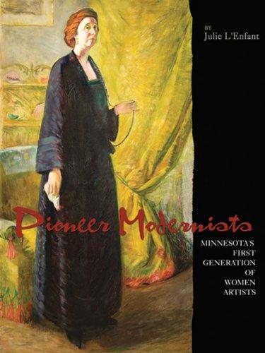 Pioneer Modernists: Minnesota's first generation of women artists: Julie L'Enfant
