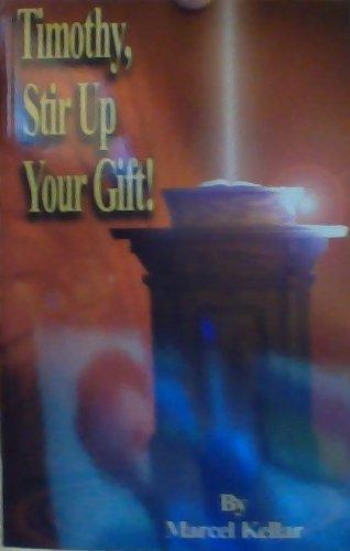 Timothy, Stir Up Your Gift!: Rev. Marcel Kellar