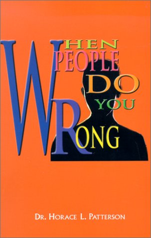 When People Do You Wrong: Horace L., Sr. Patterson