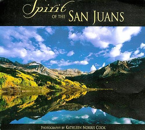 Spirit of the San Juans: Photography: Cook, Kathleen Norris