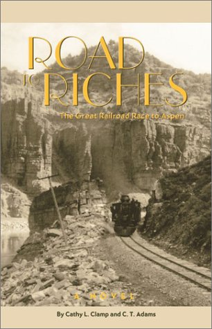 Road to Riches: The Great Railroad Race: Clamp, Cathy, Adams,