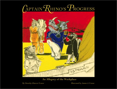 9781890437862: Captain Rhino's Progress: An Allegory of the Workplace