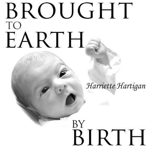 9781890446420: Brought to Earth By Birth