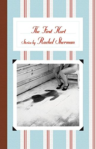 9781890447410: The First Hurt: Stories