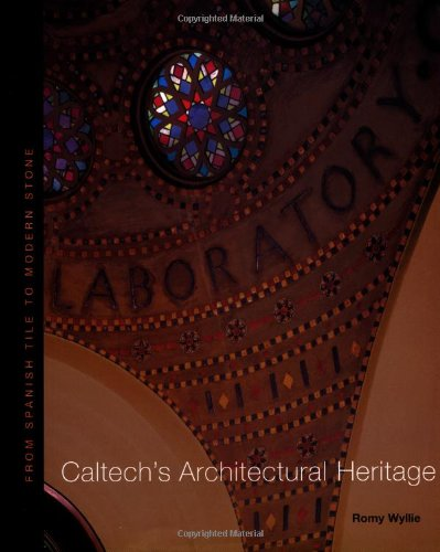 Caltech's Architectural Heritage, From Spanish Tile to Modern Stone
