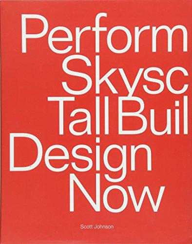 Performative Skyscraper: Tall Building Design Now: Johnson, Scott