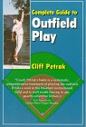 Complete Guide to Outfield Play: Petrak, Cliff